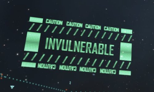 CAUTION! INVULNERABLE!