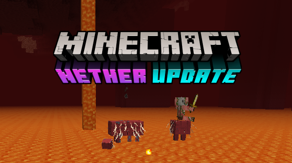 The Minecraft Nether Update The Ancient Gaming Noob